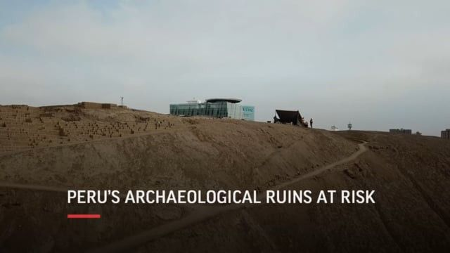 Archeological sites in Lima - Peru at risk